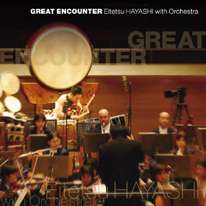 GREAT ENCOUNTER Eitetsu HAYASHI with Orchestra(CD)